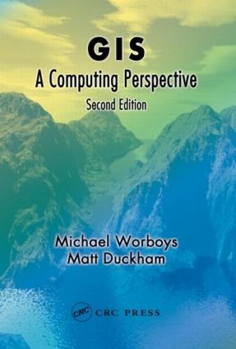 GIS: A Computing Perspective, Second Edition (Hardback)