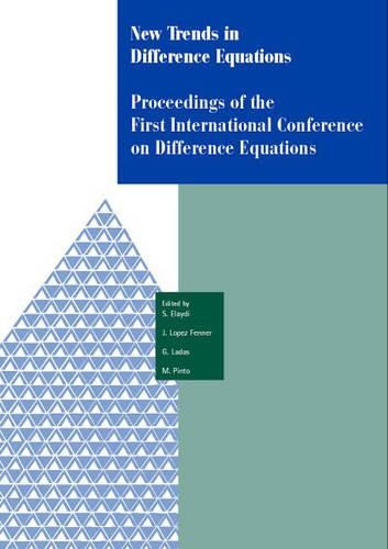 New Trends in Difference Equations: Proceedings of the Fifth International Conference on Difference Equations Tampico, Chile, January 2-7, 2000 (Hardback)
