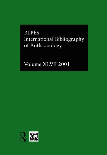 IBSS: Anthropology: 2001 Vol.47 (Hardback)