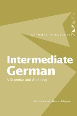 Intermediate German: A Grammar and Workbook - Grammar Workbooks (Paperback)