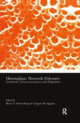 Heterophase Network Polymers: Synthesis, Characterization, and Properties (Hardback)