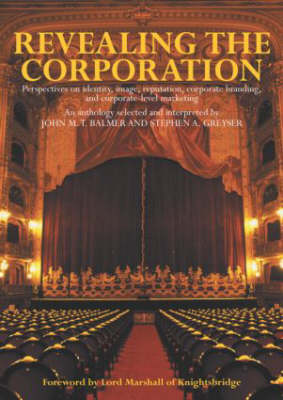 Revealing the Corporation: Perspectives on Identity, Image, Reputation, Corporate Branding and Corporate Level Marketing (Paperback)