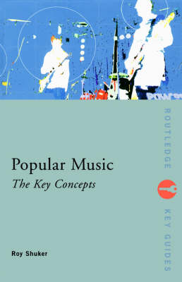 Popular Music: the Key Concepts (Paperback)
