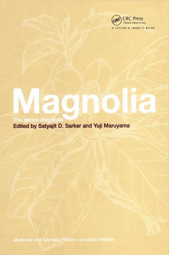 Magnolia: The Genus Magnolia - Medicinal and Aromatic Plants - Industrial Profiles (Hardback)