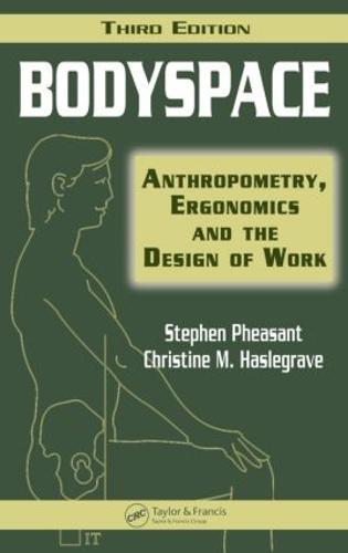 Bodyspace: Anthropometry, Ergonomics and the Design of Work, Third Edition (Hardback)