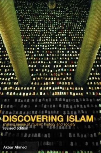Discovering Islam: Making Sense of Muslim History and Society (Paperback)