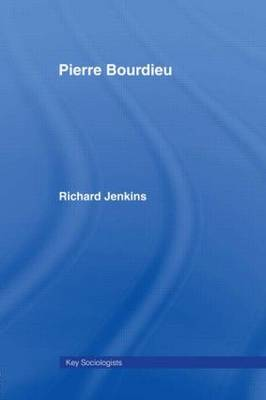 Pierre Bourdieu - Key Sociologists (Hardback)