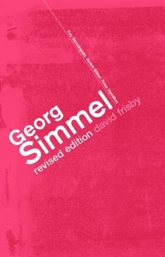 Georg Simmel - Key Sociologists (Paperback)