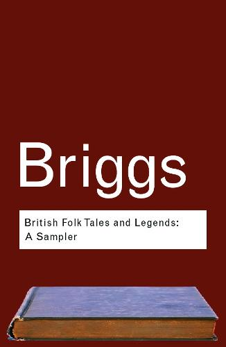 British Folk Tales and Legends: A Sampler - Routledge Classics (Paperback)