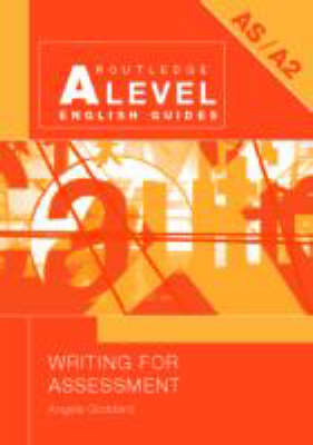 Writing for Assessment - Routledge A Level English Guides (Paperback)
