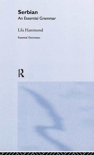 Serbian: An Essential Grammar - Routledge Essential Grammars (Hardback)