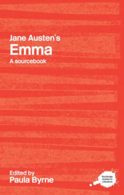 Jane Austen's Emma: A Routledge Study Guide and Sourcebook - Routledge Guides to Literature (Paperback)