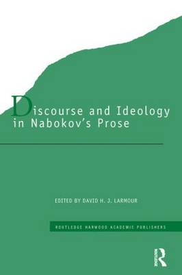 Discourse and Ideology in Nabokov's Prose - Routledge Harwood Studies in Russian and European Literature (Hardback)