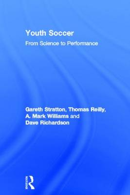 Youth Soccer: From Science to Performance (Hardback)