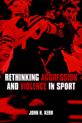 Rethinking Aggression and Violence in Sport (Paperback)