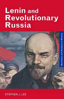 Lenin and Revolutionary Russia - Questions and Analysis in History (Paperback)