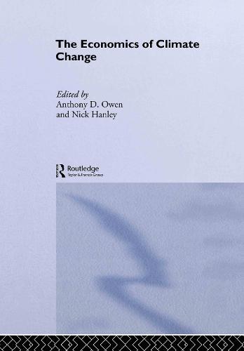 The Economics of Climate Change - Routledge Explorations in Environmental Economics (Hardback)