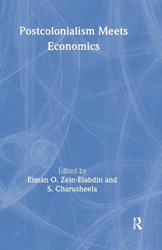 Postcolonialism Meets Economics - Economics as Social Theory (Hardback)