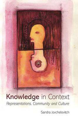 Knowledge in Context: Representations, Community and Culture - Psychology Press & Routledge Classic Editions (Paperback)