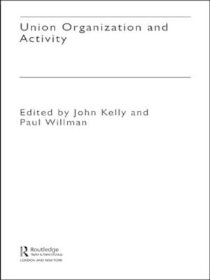 Union Organizing and Activity - The Future of Trade Unions in Britain 2 (Paperback)
