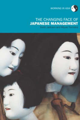 The Changing Face of Japanese Management - Working in Asia (Paperback)