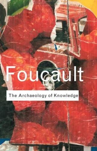 Archaeology of Knowledge - Routledge Classics (Hardback)