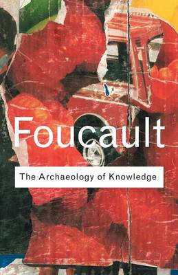 Archaeology of Knowledge - Routledge Classics (Paperback)