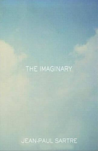 The Imaginary: A Phenomenological Psychology of the Imagination (Paperback)