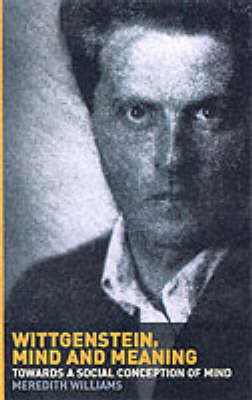 Wittgenstein, Mind and Meaning: Towards a Social Conception of Mind (Paperback)