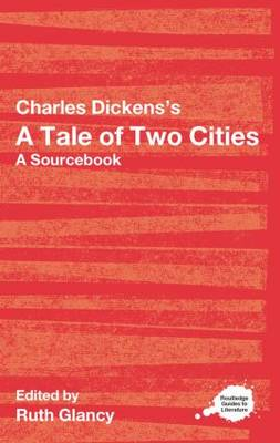 Charles Dickens's A Tale of Two Cities: A Routledge Study Guide and Sourcebook - Routledge Guides to Literature (Paperback)