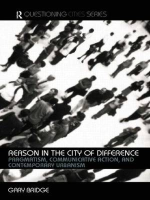 Reason in the City of Difference - Questioning Cities (Paperback)