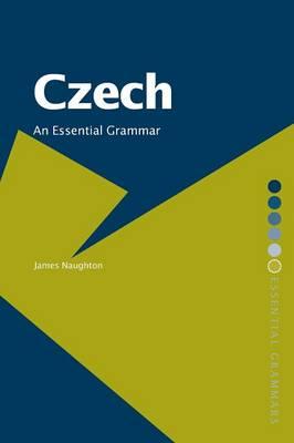 Czech: An Essential Grammar - Routledge Essential Grammars (Paperback)