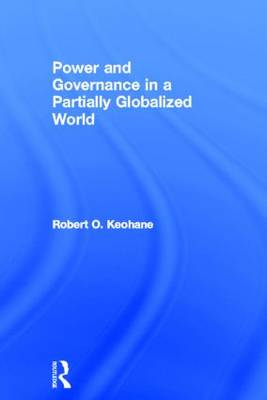 Power and Governance in a Partially Globalized World (Hardback)