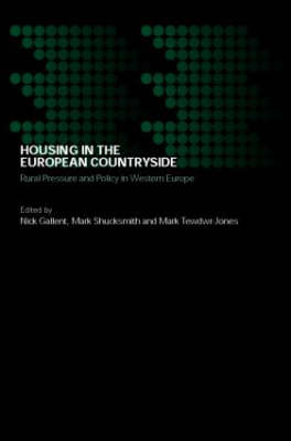 Housing in the European Countryside: Rural Pressure and Policy in Western Europe - Housing, Planning and Design Series (Paperback)