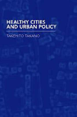 Healthy Cities and Urban Policy Research (Hardback)