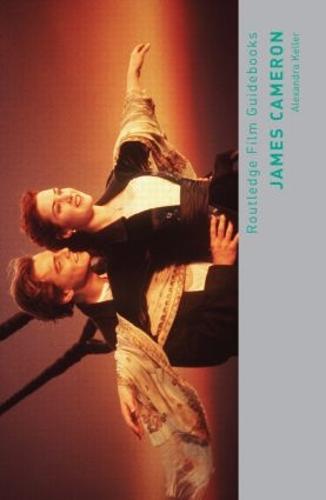 James Cameron - Routledge Film Guidebooks (Paperback)