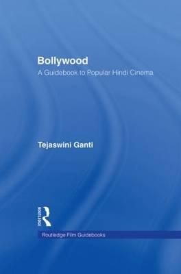 Bollywood: A Guidebook to Popular Hindi Cinema - Routledge Film Guidebooks (Hardback)
