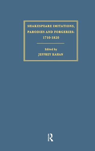 Shakespeare Imitations, Parodies and Forgeries - Subcultures and Subversions: 1750-1850 (Hardback)