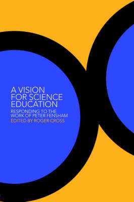 A Vision for Science Education: Responding to Peter Fensham's Work (Paperback)