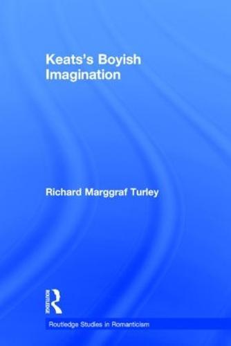 Keats's Boyish Imagination - Routledge Studies in Romanticism (Hardback)