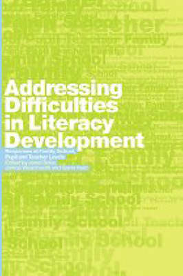 Addressing Difficulties in Literacy Development: Responses at Family, School, Pupil and Teacher Levels (Paperback)