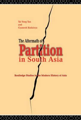 The Aftermath of Partition in South-Asia - Routledge Studies in the Modern History of Asia (Paperback)