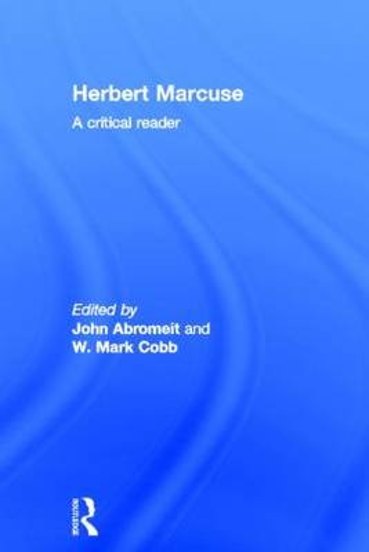 Herbert Marcuse: A Critical Reader (Hardback)