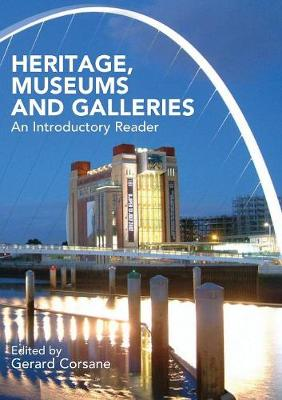 Heritage, Museums and Galleries: An Introductory Reader (Paperback)
