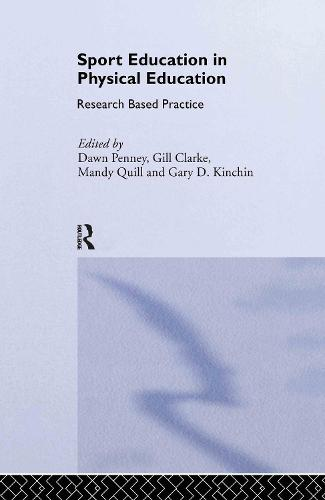 Sport Education in Physical Education: Research Based Practice (Hardback)