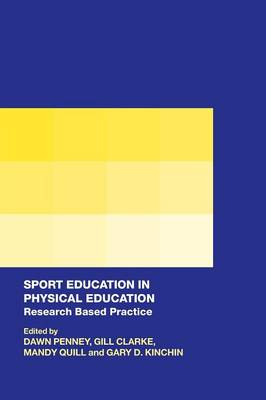 Sport Education in Physical Education: Research Based Practice (Paperback)