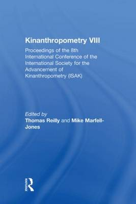 Kinanthropometry VIII: Proceedings of the 8th International Conference of the International Society for the Advancement of Kinanthropometry (ISAK) (Hardback)