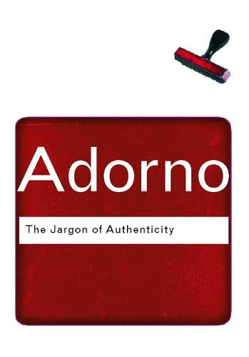 The Jargon of Authenticity - Routledge Classics (Paperback)