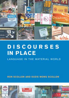 Discourses in Place: Language in the Material World (Paperback)