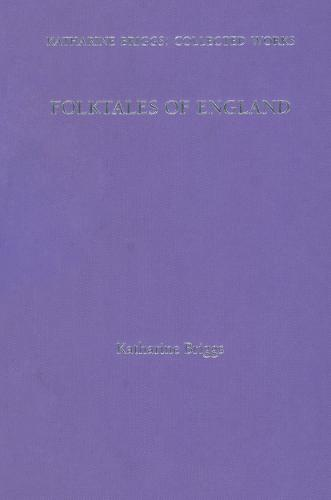 Folktales Of England (Katharine Briggs Collected Works Vol 3) (Hardback)